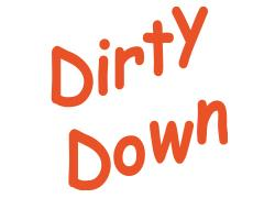 Dirty Down